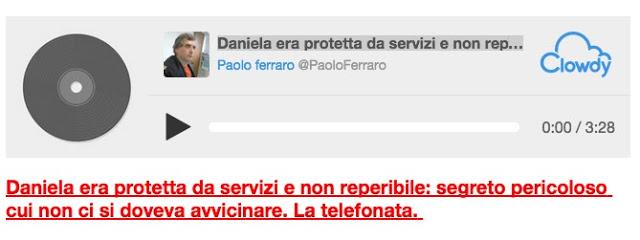 https://www.clowdy.com/PaoloFerraro/cr2780/daniela-era-protetta-da-servizi-e-non-reperibile-segreto-pericoloso-cui-non-ci-si-doveva-avvicinare